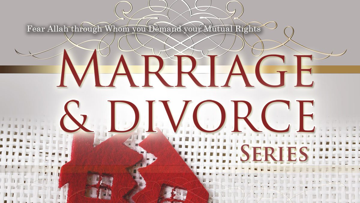 Marriage & Divorce Series | Abu Humayd | Manchester